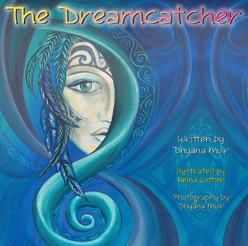 The Dremacatcher - book by Dhyana Muir & Reina Cottier
